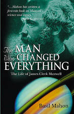 The Man Who Changed Everything: The Life of James Clerk Maxwell-ExLibrary