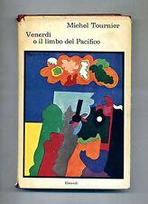 Michel Tournier VENERDÌ O IL LIMBO DEL PACIFICO - Einaudi 1968 1A ED I Coralli