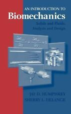 An Introduction to Biomechanics : Solids and Fluids, Analysis and Design by...
