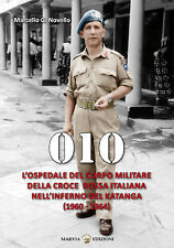 010. L'OSPEDALE DEL CORPO MILITARE DELLA CROCE ROSSA ITALIANA IN KATANGA 1960-64
