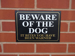 Beware Of The Dog It Bites You've Been Warned Sign - All Sizes & Materials