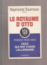 FRANCE 39/45 - LE ROYAUME D OTTO - CEUX QUI ONT CHOISI  ALLEMAGNE