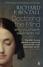 Doctoring the Mind Bentall Penguin Books Paperback / softback 9780141023694
