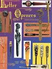 Collectible Letter Openers – Types Makers Values / Illustrated Book