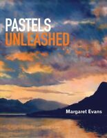 Pastels Unleashed, Paperback by Evans, Margaret, Brand New, Free shipping in ...