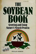 Soybean Book: Growing and Using Nature's Miracle Protein