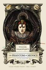 William Shakespeare's The Phantom of Menace: Star Wars Part the First (William S