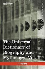 Universal Dictionary of Biography and Mythology, Vol. Ii (in Four Volumes): C.