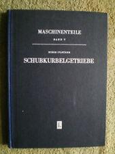 Schubkurbelgetriebe - DDR Fachbuch Getriebe  Schubstange Kolben Kurbelwelle