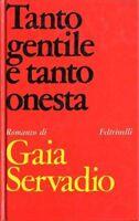 TANTO GENTILE E TANTO ONESTA - SERVADIO - FELTRINELLI 1967
