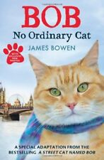 Bob: No Ordinary Cat By James Bowen
