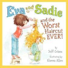 Eva and Sadie and the Worst Haircut EVER!