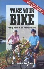 Take Your Bike: Family Rides in the Rochester (NY) Area - second edition
