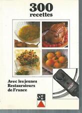 SEB. 300 recettes avec les jeunes restaurateurs de France. Z19