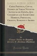 Cadiz Phenicia, Con el Examen de Varias Noticias Antiguas de España, Que Conserv