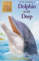 Animal Ark 31: Dolphin in the Deep, Daniels, Lucy, Very Good Book