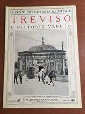 Le cento citta' D'Italia Illustrate TREVISO e Vittorio Veneto fasc.20°- Sonzogno