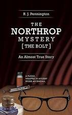 The Northrop Mystery [The Bolt]: An Almost True Story by Pennington, R. J.