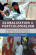Globalization and Postcolonialism: Hegemony and Resistance in the Twenty-first C