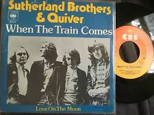 """SUTHERLAND BROTHERS AND QUIVER When The Train Comes 7"""" S CBS 4336 1975 EX"""