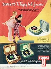 PUBLICITE ADVERTISING 125  1959  TEPPAZ  tourne- disques éléctrophone Oscar