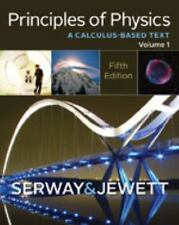 Principles of Physics Vol. 1 : A Calculas-Based Text by Raymond A. Serway and...