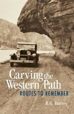 Carving the Western Path: Routes to Remember - Excellent Book Harvey, R.J.