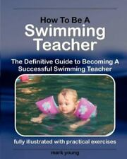 New listing How To Be a Swimming Teacher, Like New Used, Free shipping in the US