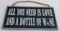 All You Need is Love and a Bottle of Wine Wood Sign Plaque Black