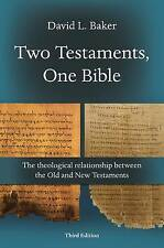 Two Testaments, One Bible: The Theological Relationship Between the Old and...