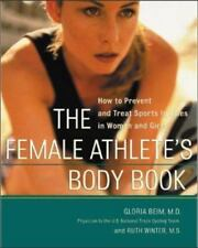 The Female Athlete's Body Book : How to Prevent and Treat Sports Injuries in