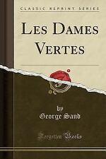 Les Dames Vertes (Classic Reprint) (Paperback or Softback)