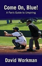 A Fan's Guide to Umpiring by David Workman