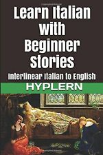 Learn Italian with Beginner Stories: Interlinear Italian to English ... NEW BOOK
