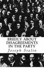 Briefly about Disagreements in the Party by Joseph Stalin (2013, Paperback)