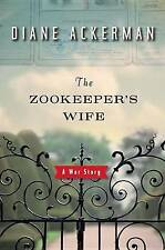 The Zookeeper's Wife: A War Story by Diane Ackerman (Hardback, 2007)