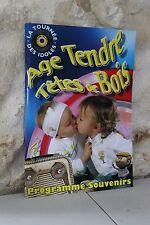 Programme souvenirs Age Tendre têtes de Bois 2007 + billet La Tournée des idoles