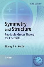 Symmetry and Structure : Readable Group Theory for Chemists by Sidney F. A....