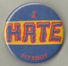 Vfa Vintage Team Button *I Hate Fitzroy * Badge A Collector's Item Rare