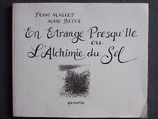 En étrange presqu'ile ou l'alchimie du sel, Mallet / Beyer, Mémoria