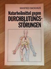 Naturheilmittel gegen Durchblutungsstörungen von Manfred Backhaus