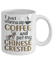 Sip Coffee With Chinese Crested, Chinese Crested Coffee Mug, White Coffee Mug