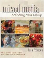 Mixed Media Painting Workshop: Explore Mediums, Techniques and the Personal Arti