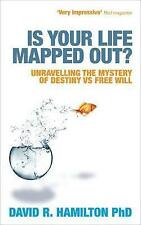 Is Your Life Mapped Out?: Unravelling the Mystery of Destiny vs Free Will, Hamil