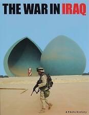 War in Iraq A Photo History New Book - Regan Books