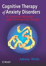 Cognitive Therapy of Anxiety Disorders: A Practice Manual And Conceptual Guide b