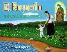 El Reyecito: Un Cuento Azteca (Spanish Edition)