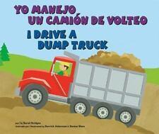 Yo manejo un camión de volteo/I Drive a Dump Truck (Vehículos de-ExLibrary