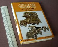 Military Transport of World War 1 Mechanised Warfare in Colour. 1970 Blandford