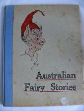 AUSTRALIAN FAIRY STORIES - ORIGINAL ANTIQUE BOOK ARBUCKLE WADDLE PRINTERS MELB.